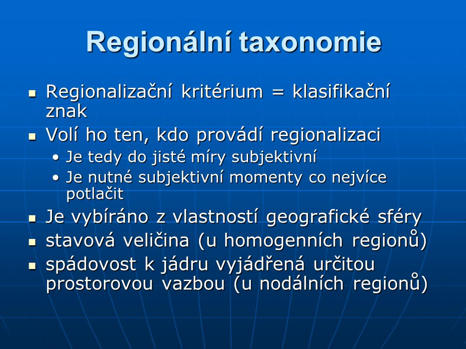 Regionální taxonomie Regionalizační kritérium = klasifikační znak