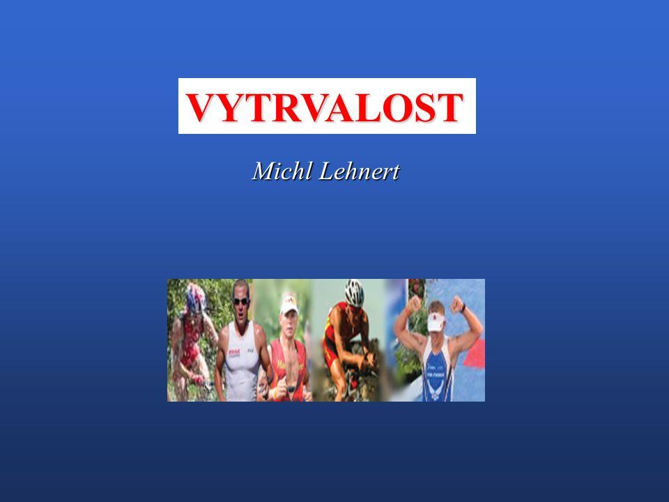 VYTRVALOST Michl Lehnert