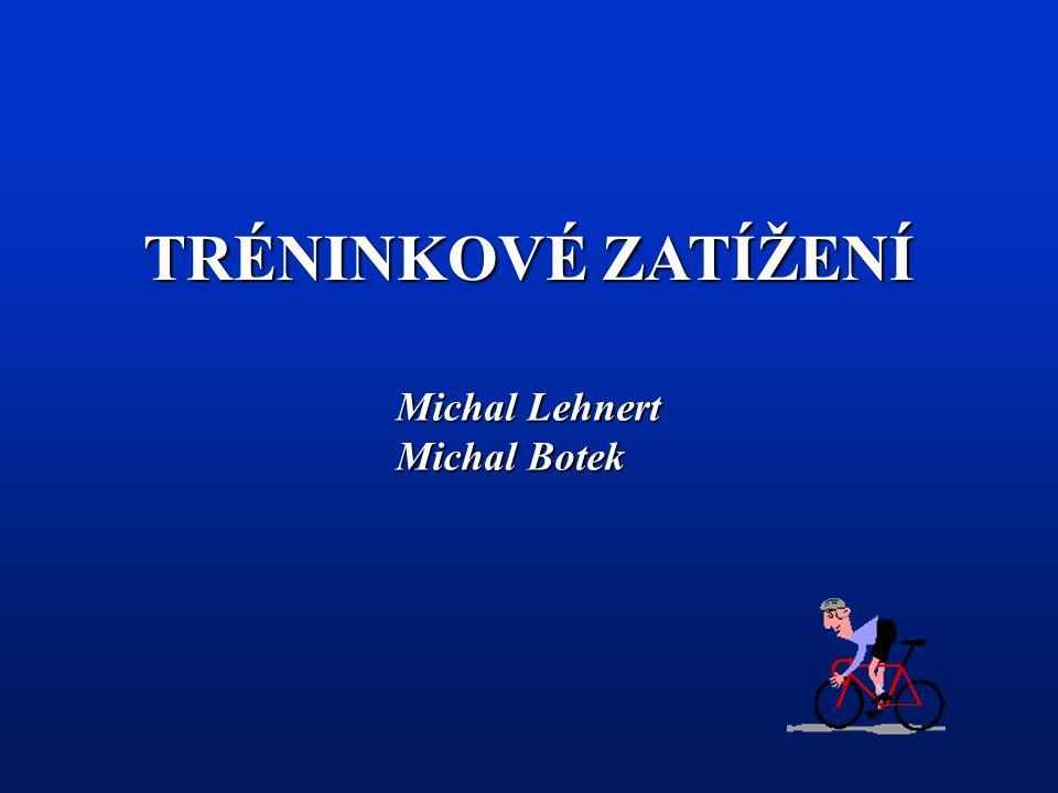 TRÉNINKOVÉ ZATÍŽENÍ Michal Lehnert Michal Botek