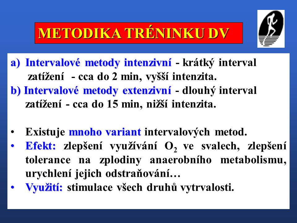 METODIKA TRÉNINKU DV Intervalové metody intenzivní - krátký interval