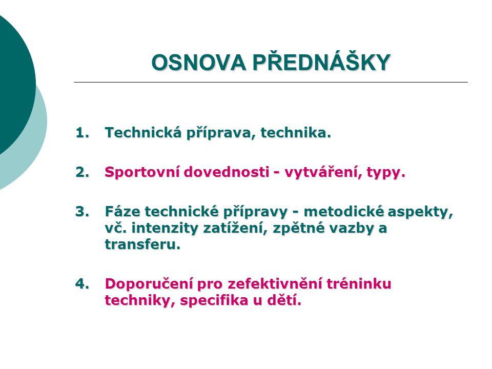 OSNOVA PŘEDNÁŠKY Technická příprava, technika.