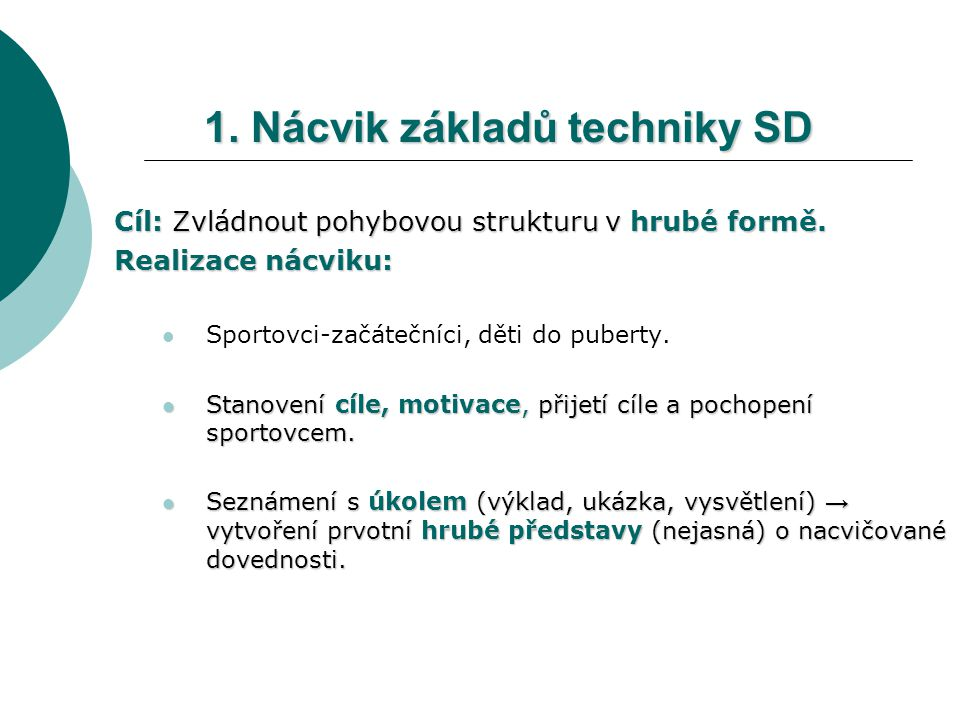 1. Nácvik základů techniky SD