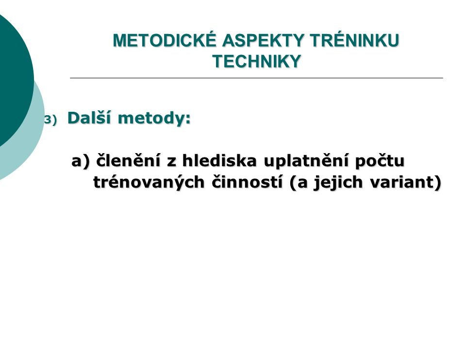 METODICKÉ ASPEKTY TRÉNINKU TECHNIKY
