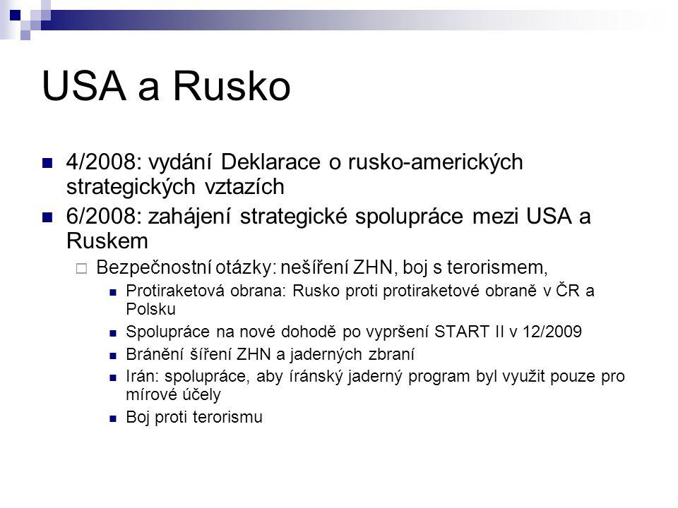 USA a Rusko 4/2008: vydání Deklarace o rusko-amerických strategických vztazích. 6/2008: zahájení strategické spolupráce mezi USA a Ruskem.