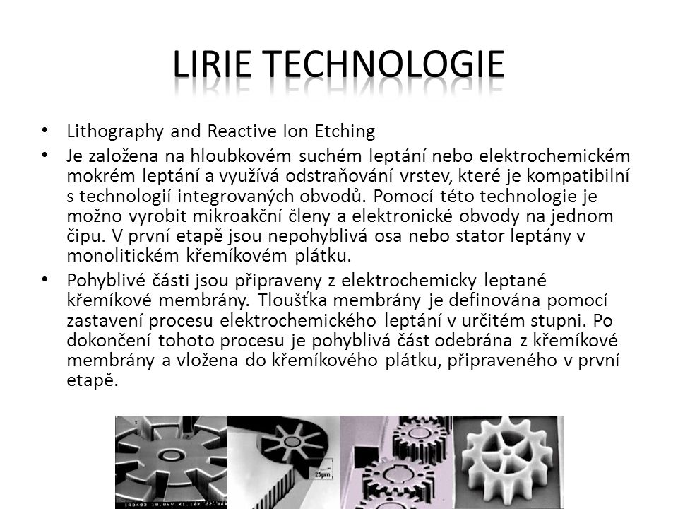 Lirie technologie Lithography and Reactive Ion Etching