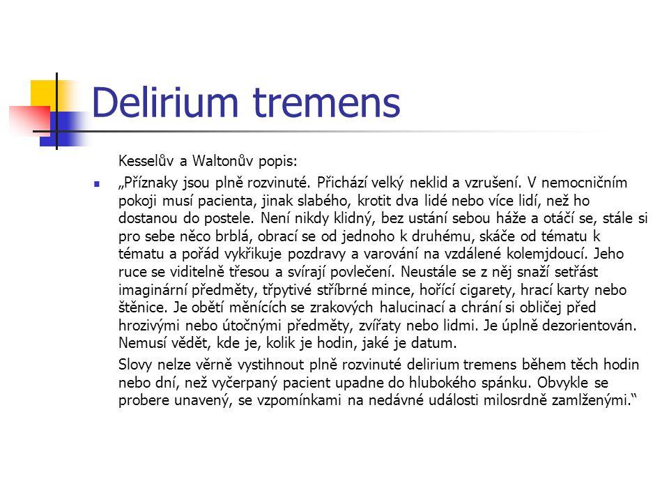 Delirium tremens Kesselův a Waltonův popis: