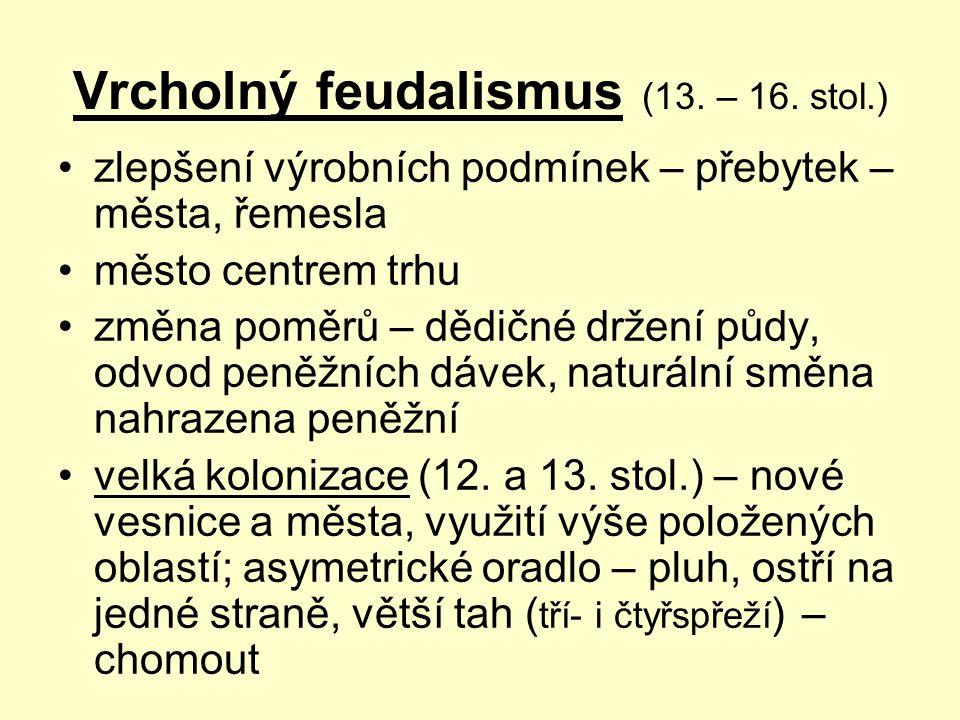 Vrcholný feudalismus (13. – 16. stol.)