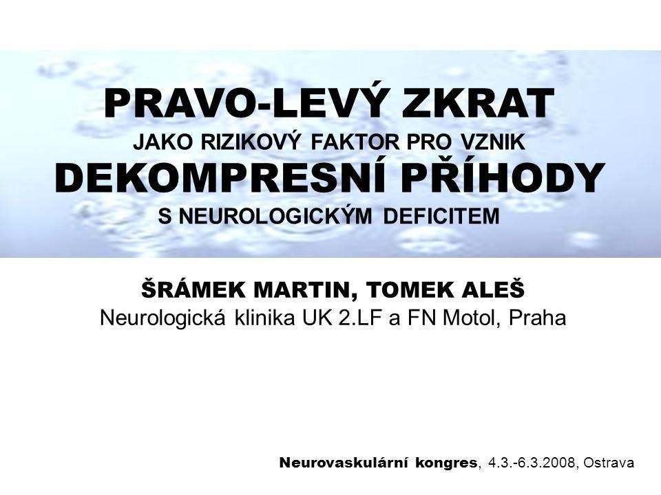 PRAVO-LEVÝ ZKRAT JAKO RIZIKOVÝ FAKTOR PRO VZNIK DEKOMPRESNÍ PŘÍHODY S NEUROLOGICKÝM DEFICITEM