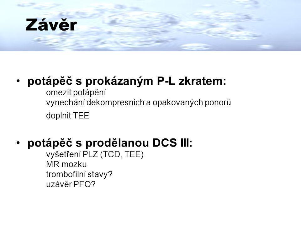Závěr potápěč s prokázaným P-L zkratem: potápěč s prodělanou DCS III: