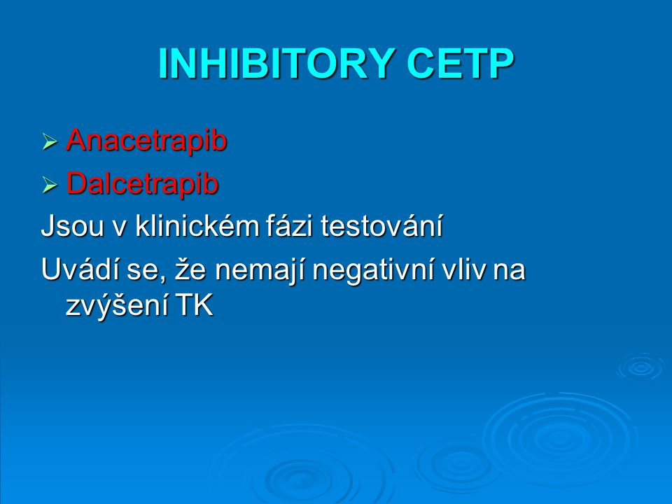INHIBITORY CETP Anacetrapib Dalcetrapib