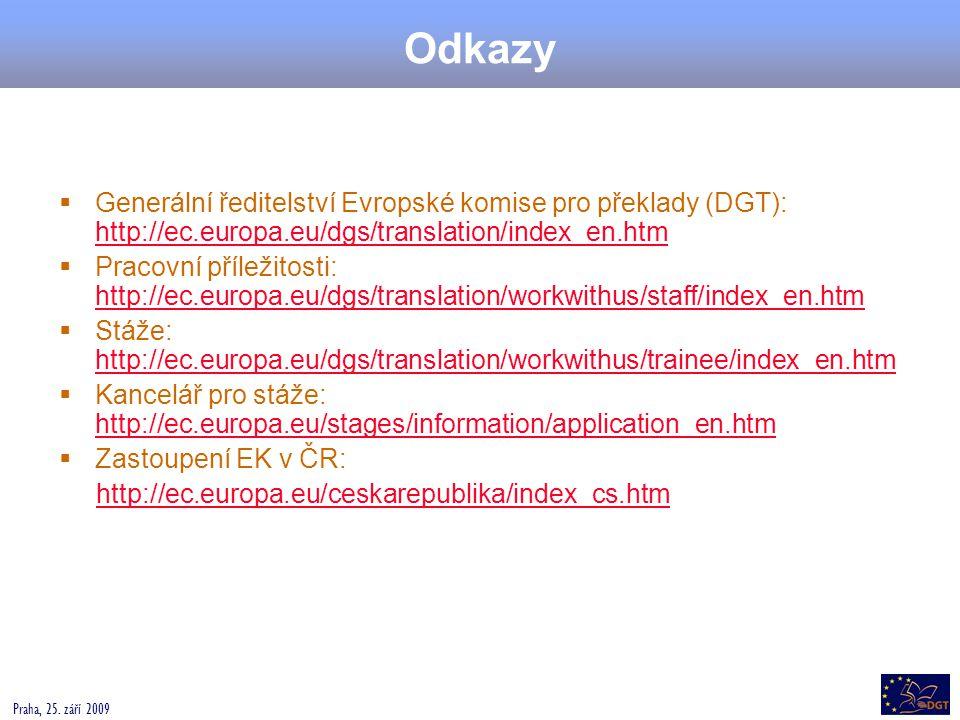 Odkazy Generální ředitelství Evropské komise pro překlady (DGT): http://ec.europa.eu/dgs/translation/index_en.htm.