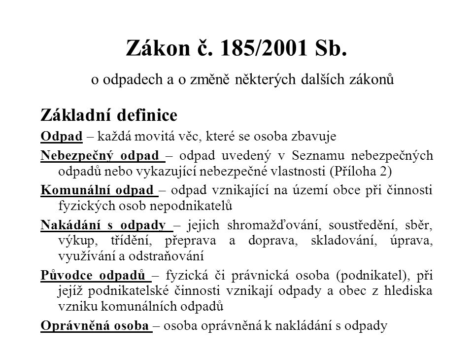 Zákon č. 185/2001 Sb. o odpadech a o změně některých dalších zákonů