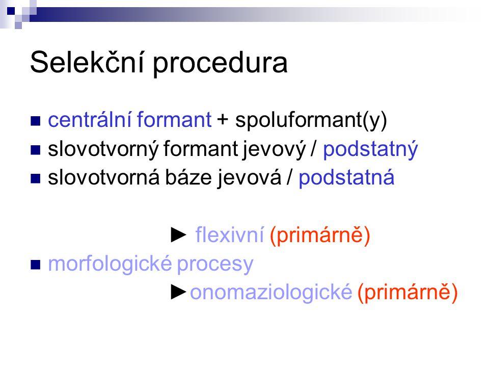 Selekční procedura centrální formant + spoluformant(y)