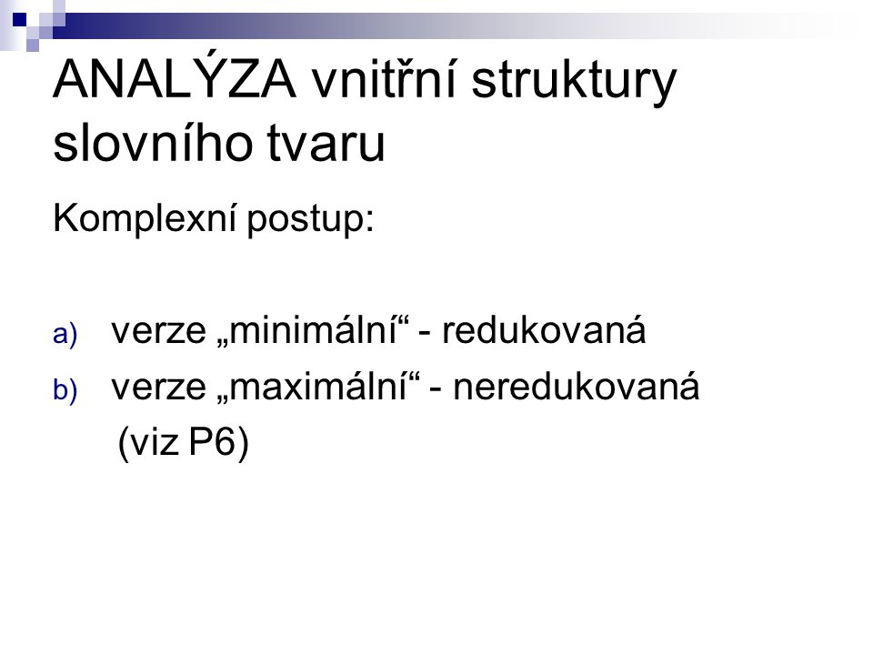 ANALÝZA vnitřní struktury slovního tvaru