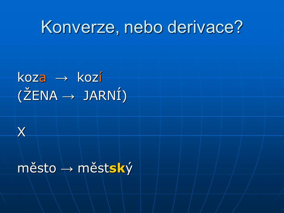 Konverze, nebo derivace