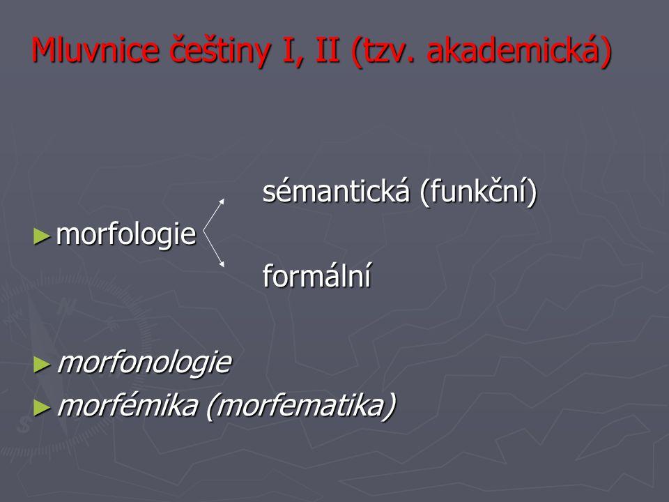 Mluvnice češtiny I, II (tzv. akademická)