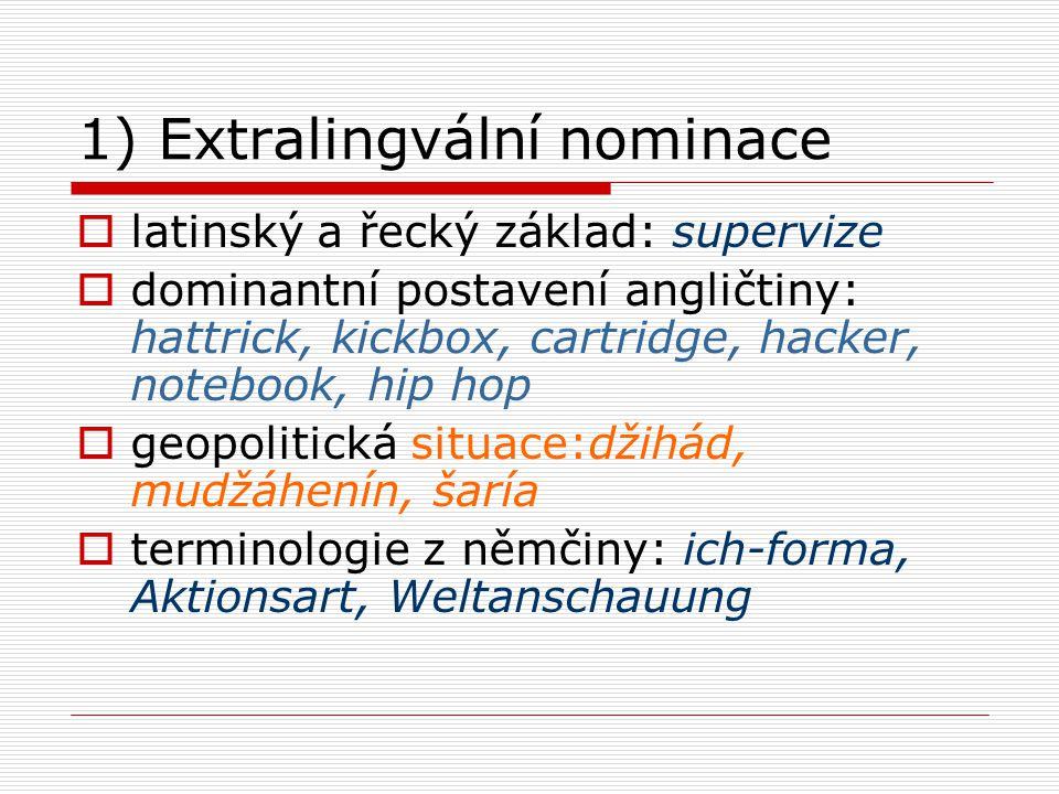 1) Extralingvální nominace