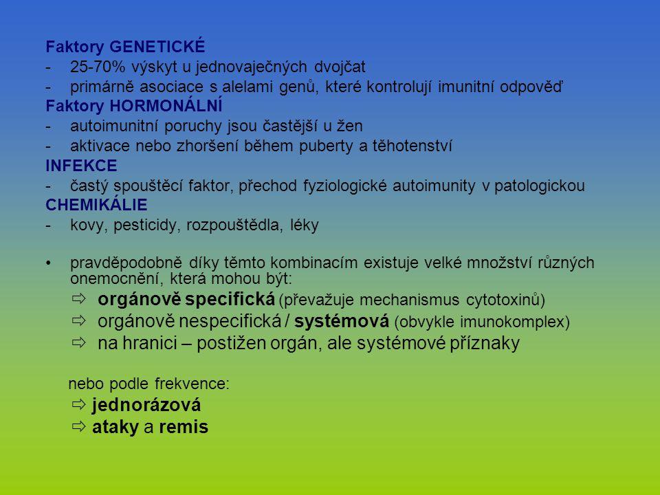  orgánově specifická (převažuje mechanismus cytotoxinů)