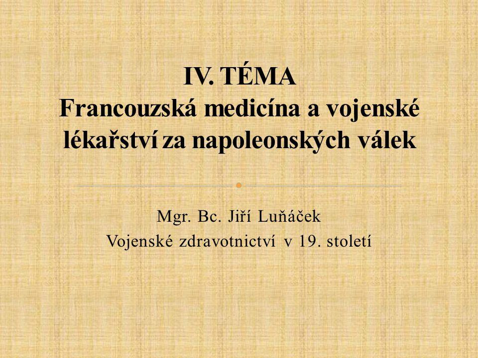 Mgr. Bc. Jiří Luňáček Vojenské zdravotnictví v 19. století