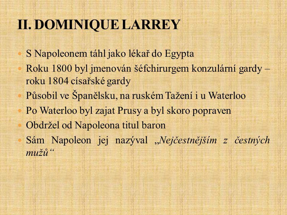 II. DOMINIQUE LARREY S Napoleonem táhl jako lékař do Egypta