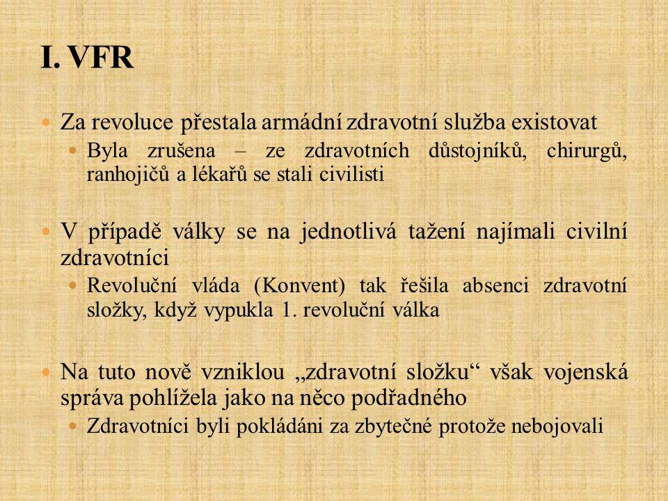 I. VFR Za revoluce přestala armádní zdravotní služba existovat