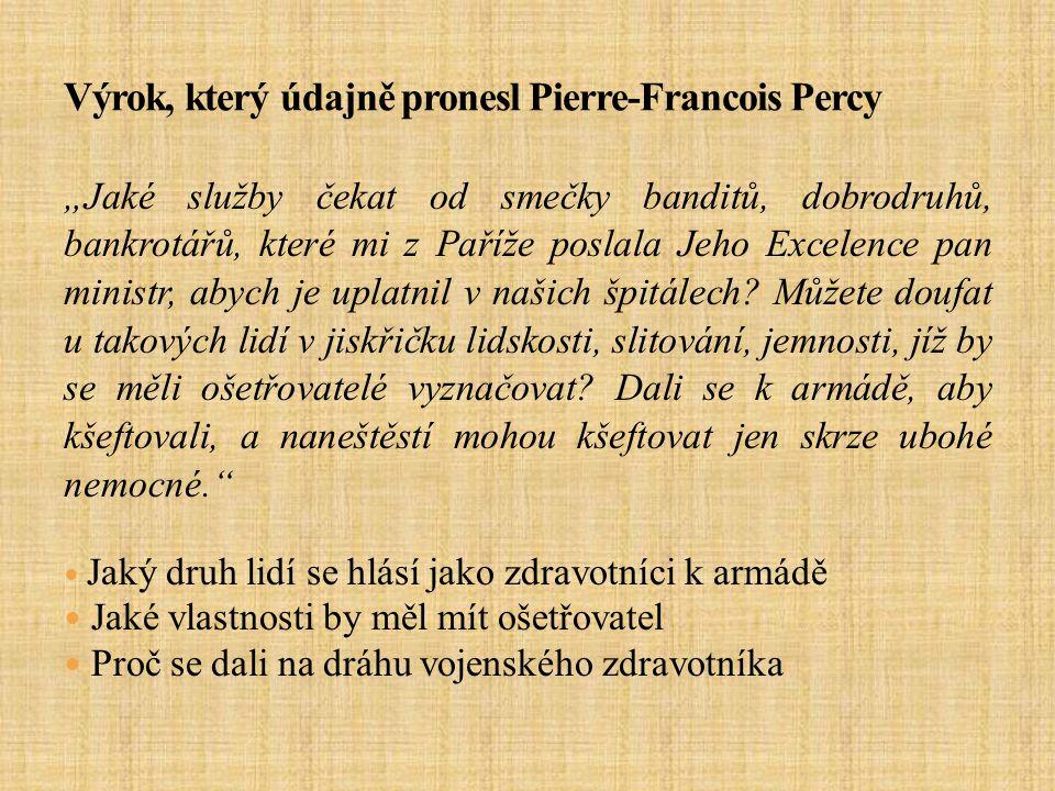 Výrok, který údajně pronesl Pierre-Francois Percy