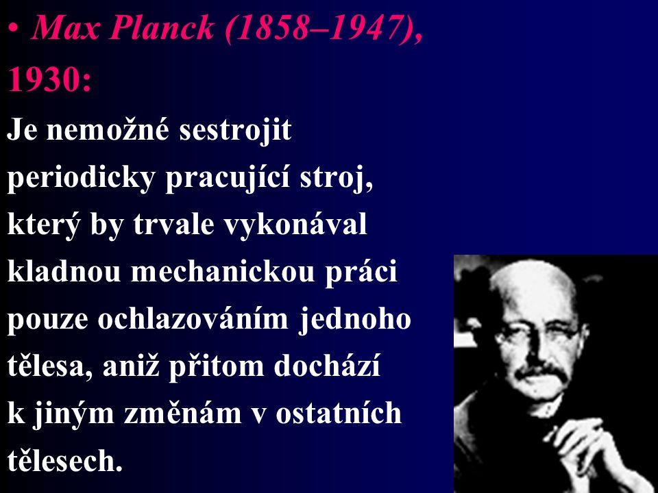 Max Planck (1858–1947), 1930: Je nemožné sestrojit