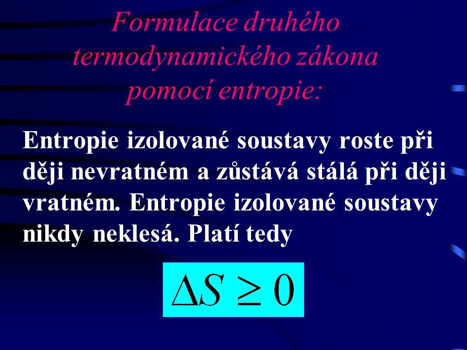 Formulace druhého termodynamického zákona pomocí entropie: