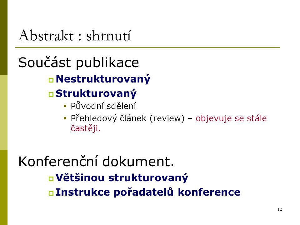 Abstrakt : shrnutí Součást publikace Konferenční dokument.