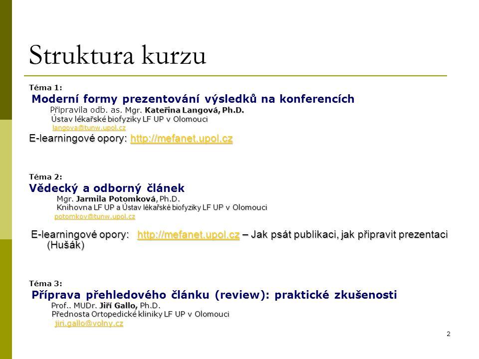 Struktura kurzu E-learningové opory: http://mefanet.upol.cz