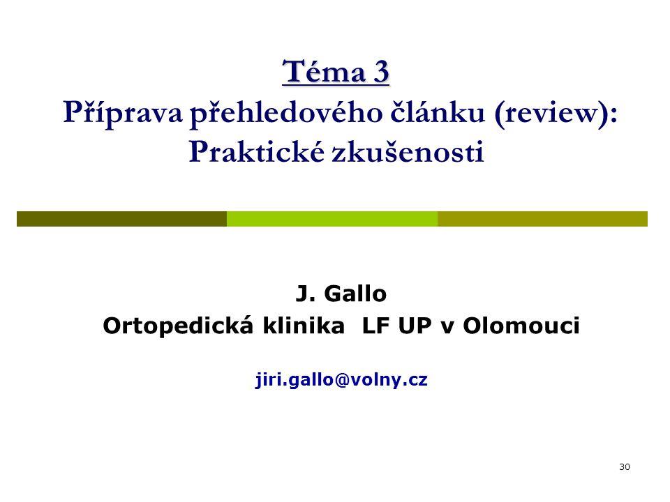 Téma 3 Příprava přehledového článku (review): Praktické zkušenosti