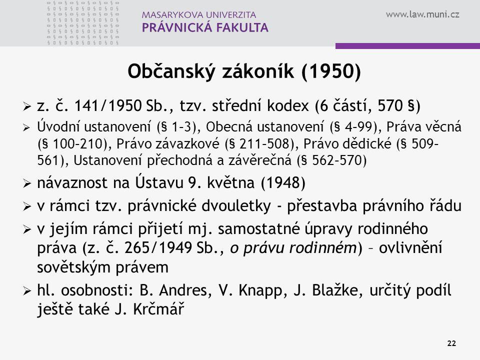 Občanský zákoník (1950) z. č. 141/1950 Sb., tzv. střední kodex (6 částí, 570 §)