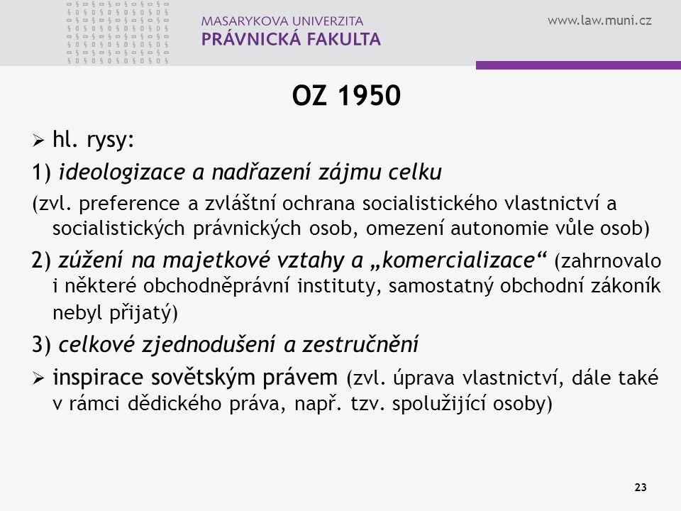 OZ 1950 hl. rysy: 1) ideologizace a nadřazení zájmu celku