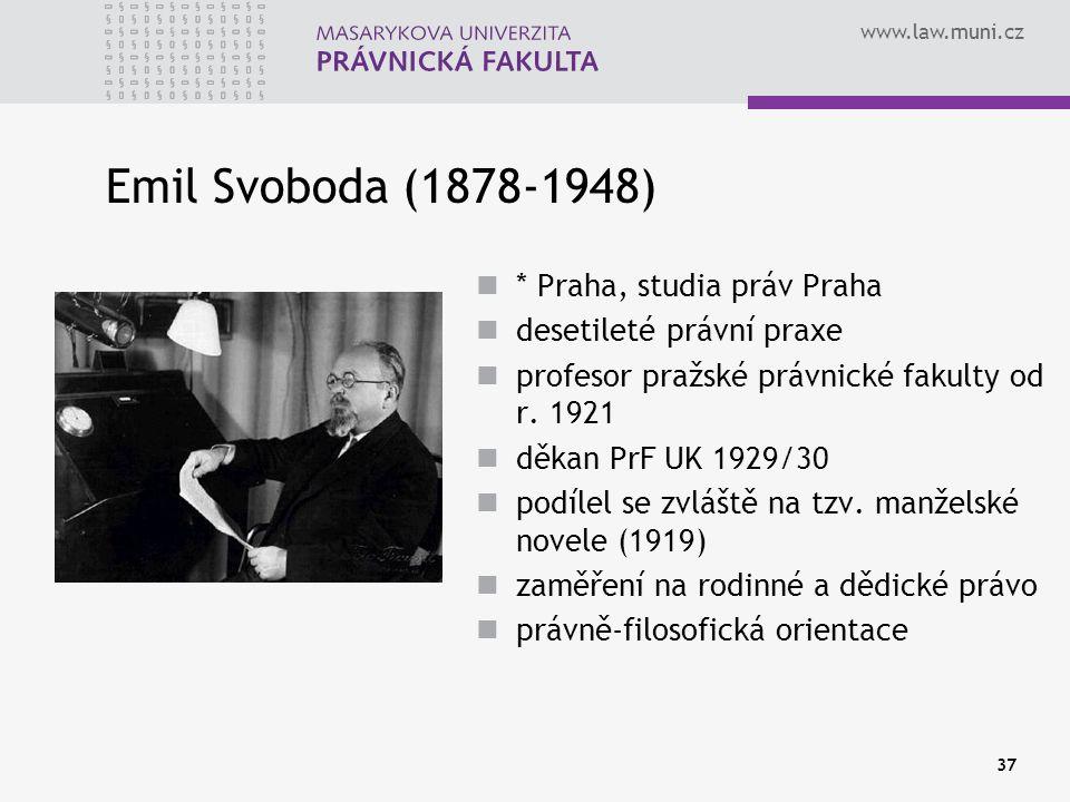 Emil Svoboda (1878-1948) * Praha, studia práv Praha