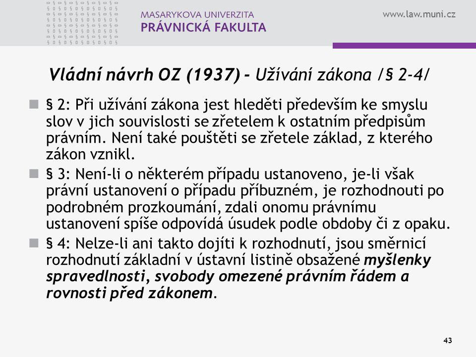 Vládní návrh OZ (1937) - Užívání zákona /§ 2-4/