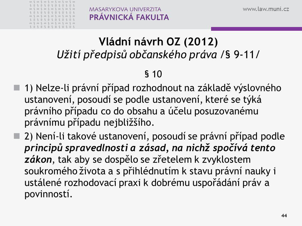 Vládní návrh OZ (2012) Užití předpisů občanského práva /§ 9-11/