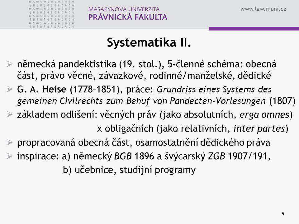 Systematika II. německá pandektistika (19. stol.), 5-členné schéma: obecná část, právo věcné, závazkové, rodinné/manželské, dědické.