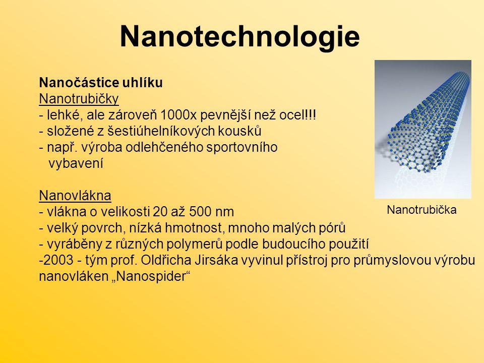 Nanotechnologie Nanočástice uhlíku Nanotrubičky