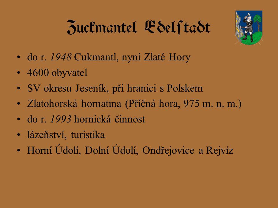 Zuckmantel Edelstadt do r. 1948 Cukmantl, nyní Zlaté Hory