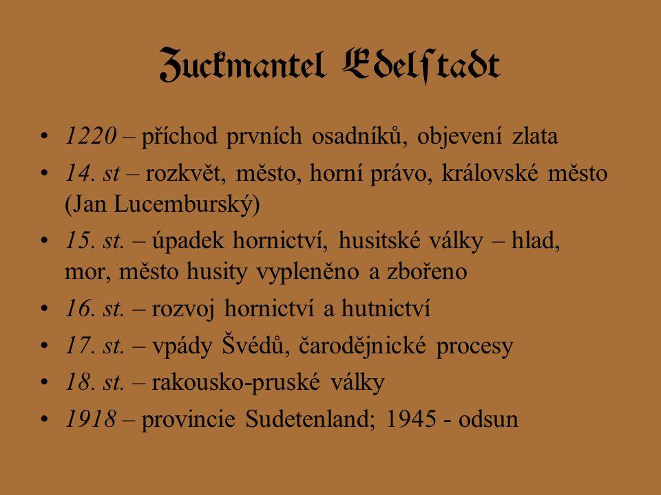 Zuckmantel Edelstadt 1220 – příchod prvních osadníků, objevení zlata