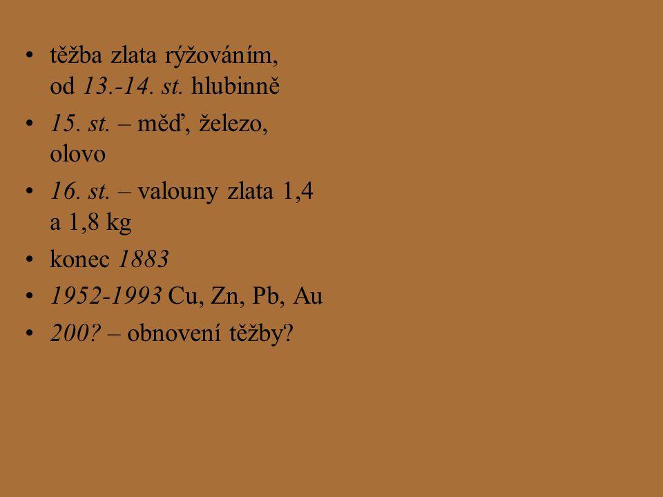 těžba zlata rýžováním, od 13.-14. st. hlubinně