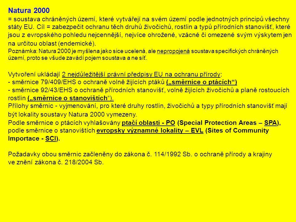 Natura 2000 = soustava chráněných území, které vytvářejí na svém území podle jednotných principů všechny.
