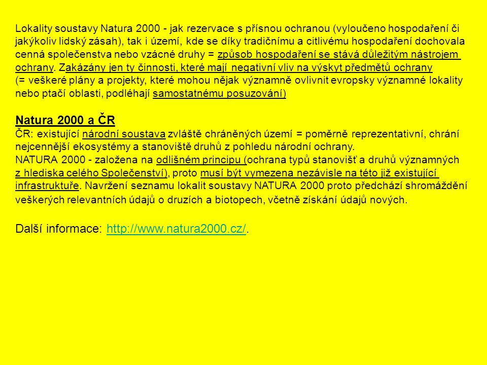 Další informace: http://www.natura2000.cz/.