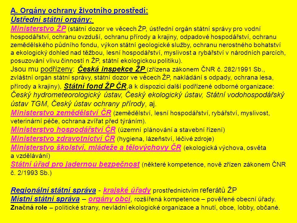 A. Orgány ochrany životního prostředí: Ústřední státní orgány: