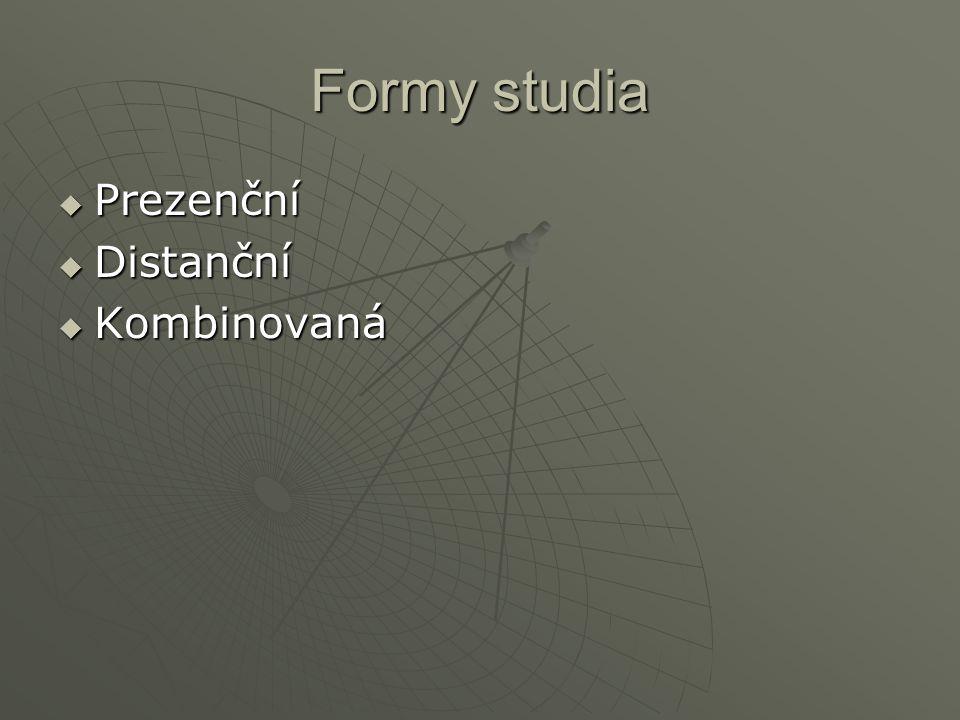 Formy studia Prezenční Distanční Kombinovaná