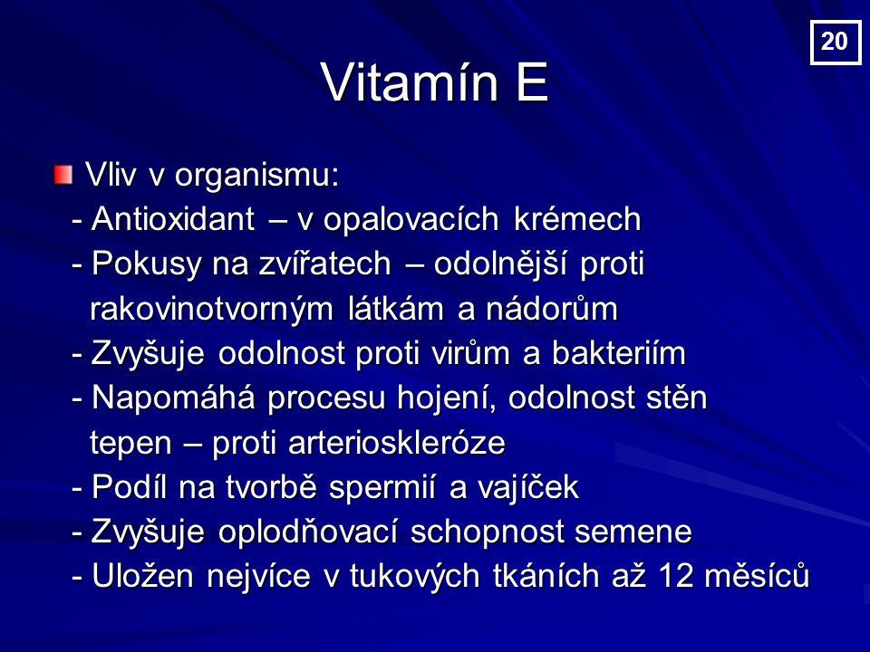 Vitamín E Vliv v organismu: - Antioxidant – v opalovacích krémech