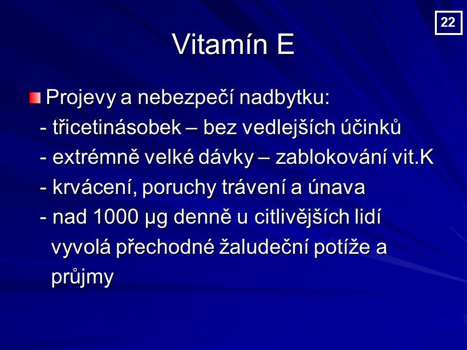 Vitamín E Projevy a nebezpečí nadbytku: