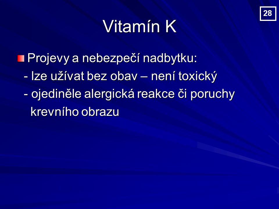 Vitamín K Projevy a nebezpečí nadbytku:
