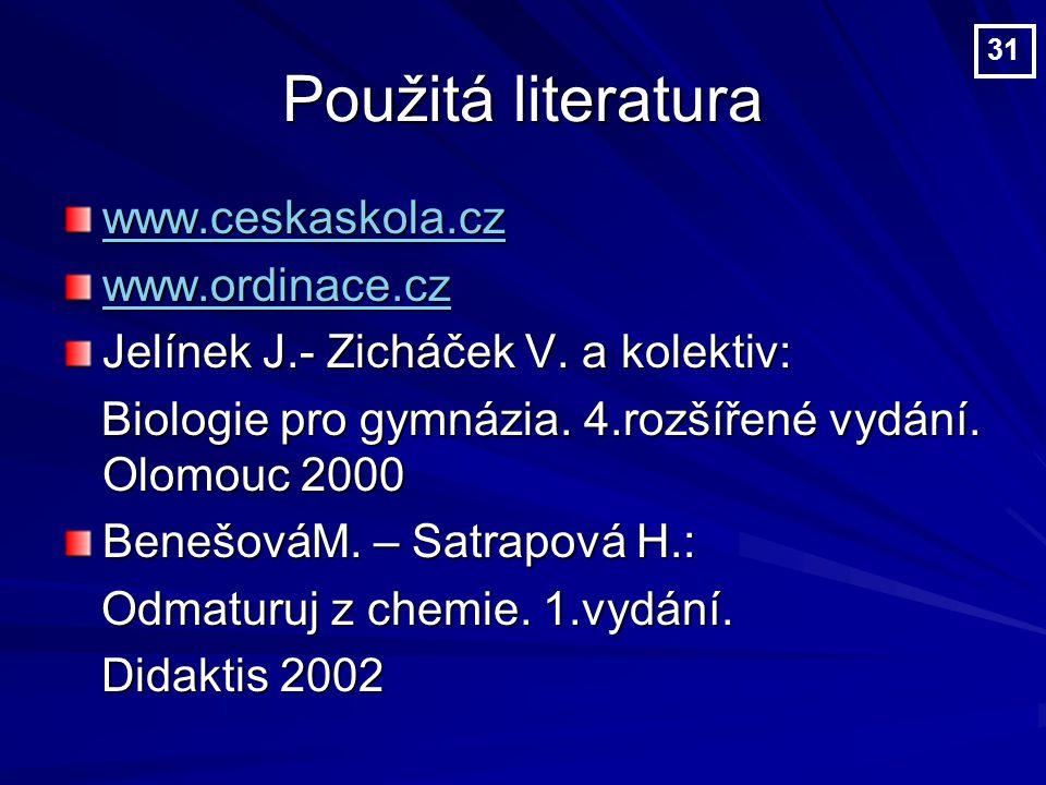 Použitá literatura www.ceskaskola.cz www.ordinace.cz