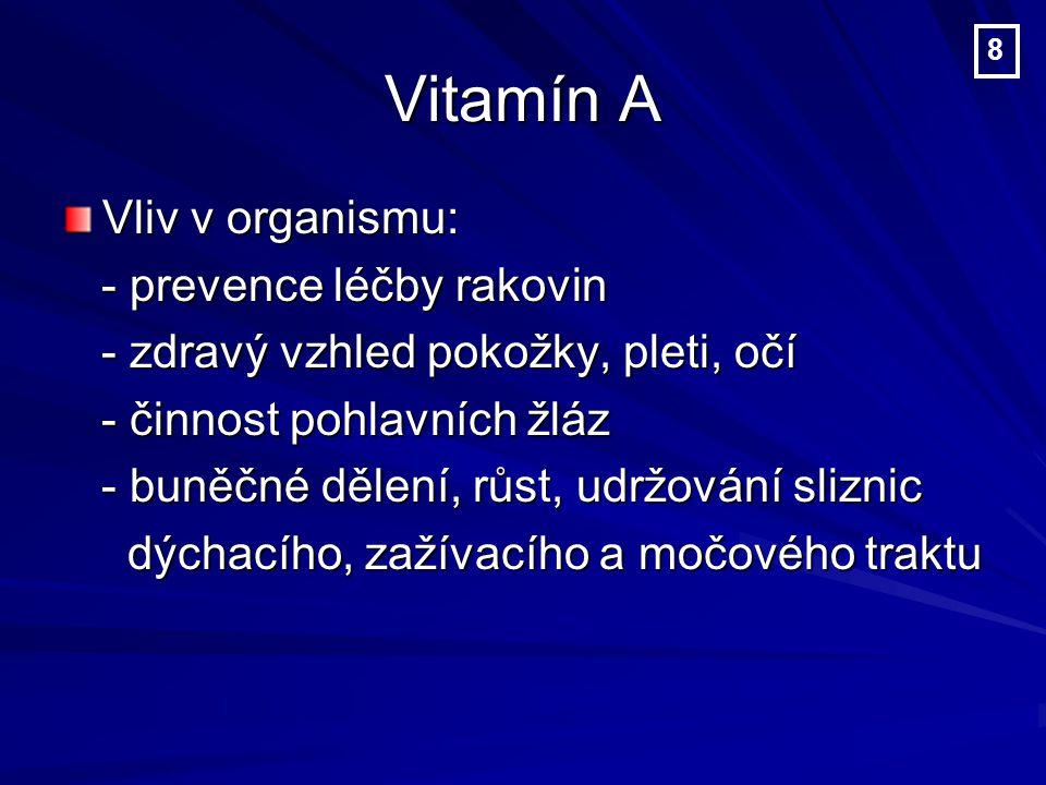 Vitamín A Vliv v organismu: - prevence léčby rakovin